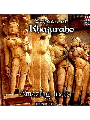 Echoes of Khajuraho Amazing India (Audio CD)