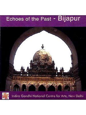 Echoes of The Past - Bijapur (DVD Video)