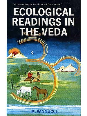 Ecological Readings In The Veda