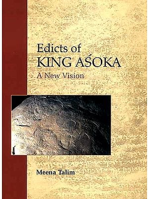 Edicts of King Asoka (A New Vision)
