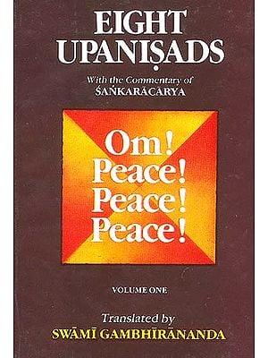 Eight Upanisads: With the Commentary of Sankaracarya (Shankaracharya) (Volume One)