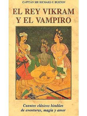 El Rey Vikram Y El Vampiro (Spanish)
