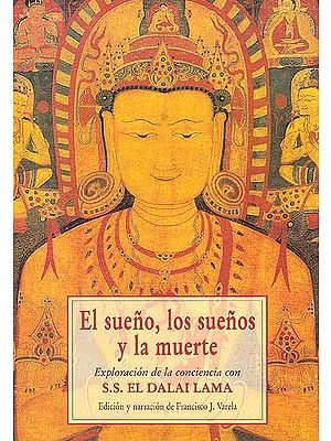 El sueno, los suenos y la muerte Exploracion de la conciencia con S.S.EL DALAI LAMA (Spanish)