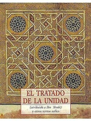 El Tratado De La Unidad (atribuido a Ibn 'Arabi) Y Otros Textos Sufies (Spanish)