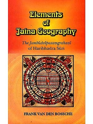 Elements of Jaina Geography: The Jambudvipasamgrahani of Haribhadra Suri with the 