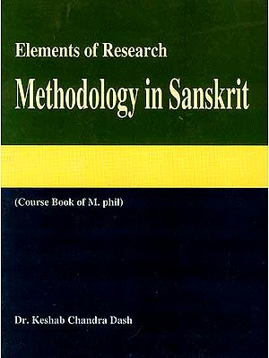 Elements of Research Methodology in Sanskrit (Course Book of M. phil)