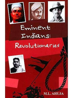 Eminent Indians: Revolutionaries