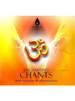 Enchanting Chants (From The Makers of Amruthavarsha) (Audio CD)