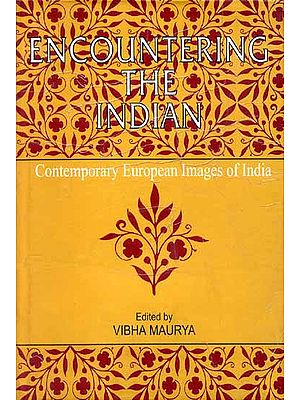 ENCOUNTERING THE INDIAN (Contemporary European Image of India)
