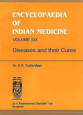 ENCYCLOPAEDIA OF INDIAN MEDICINE (Volume Six - Diseases and their Cures) An Old Rare Book