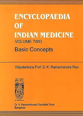 ENCYCLOPAEDIA OF INDIAN MEDICINE (Volume Two - Basic Concepts)