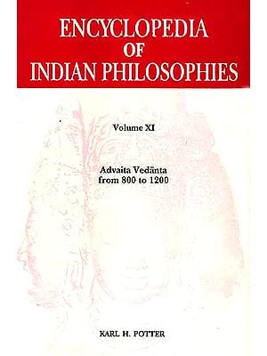 Encyclopedia of Indian Philosophies: Volume XI Advaita Vedanta from 800 to 1200
