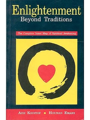 Enlightenment Beyond Traditions (The Complete Inner Map of Spiritual Awakening)