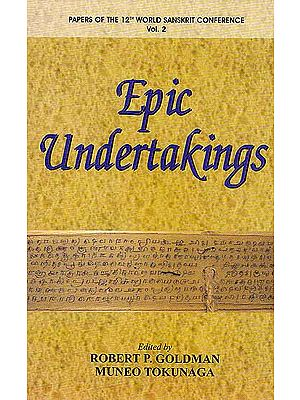 Epic Undertakings:Papers of the 12th World Sanskrit Conference (Vol. 2)