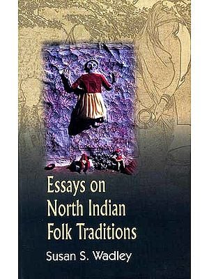 Essays on North Indian Folk Traditions