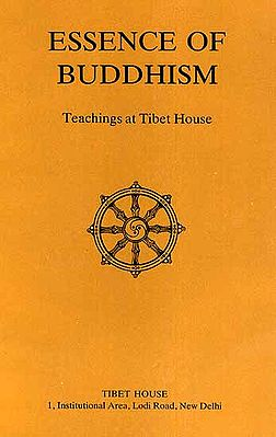 Essence of Buddhism: Teachings at Tibet House
