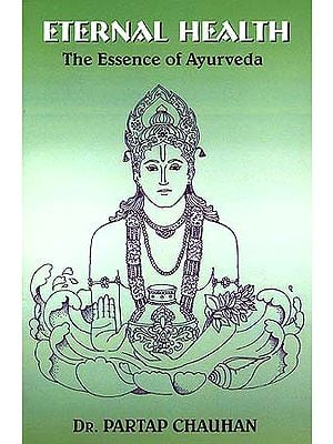 Eternal Health: The Essence of Ayurveda