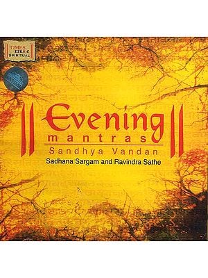 Evening Mantras Sandhya Vandan: Sadhana Sargam and Ravindra Sathe<br>(Audio CD)