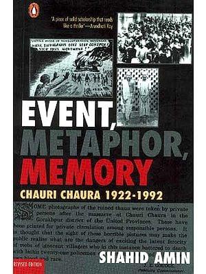 Event Metaphor, Memory Chauri Chaura 1922-1992