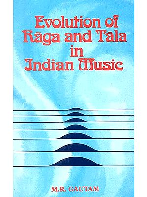 Evolution of Raga and Tala in Indian Music
