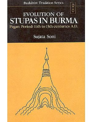 Evolution of Stupas in Burma
