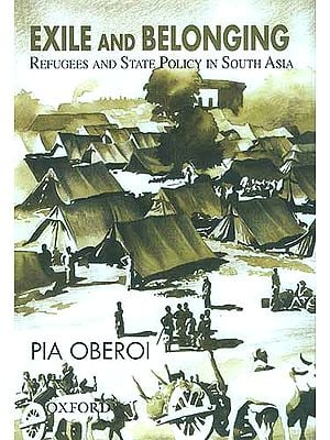 Exile and Belonging: Refugees and State Policy in South Asia