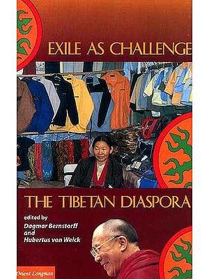 Exile as Challenge (The Tibetan Diaspora)