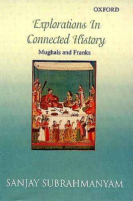 Explorations In Connected History (Mughals and Franks)