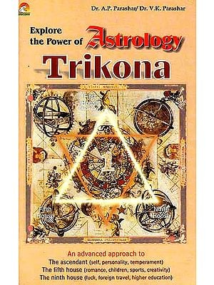 Explore the Power of Astrology: Trikona (An advanced approach to the three vital houses of the chart)