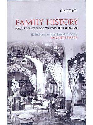 FAMILY HISTORY Janaki Agnes Penelope Majumdar (nee Bonnerjee)