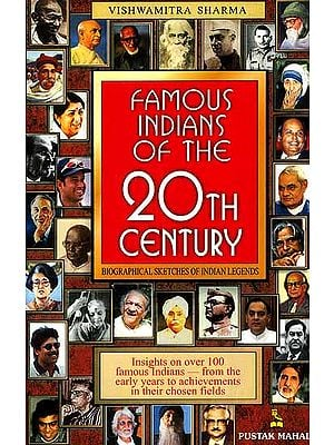 Famous Indians of the 20th Century (Biographical Sketches of Indian Legends)