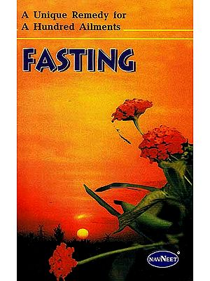 Fasting (A Unique Remedy For a Hundred Ailments) (A Rare Book)