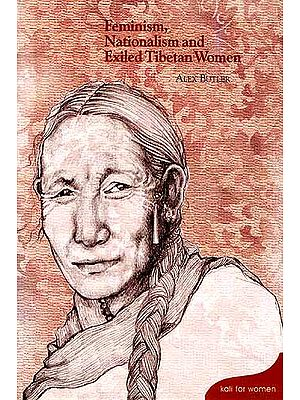 Feminism, Nationalism and Exiled Tibetan Women