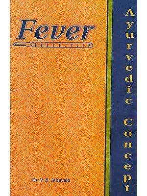 Fever: Ayurvedic Concept
