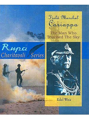 Field Marshal Cariappa (The Man Who Touched The Sky)