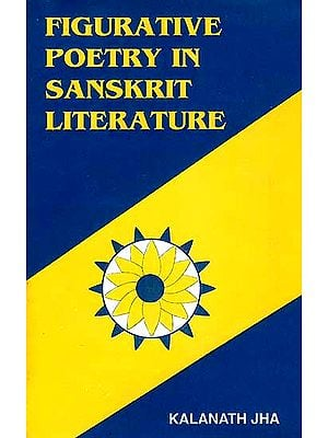 Figurative Poetry in Sanskrit Literature