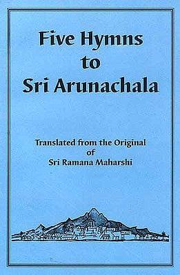 Five Hymns to Sri Arunachala