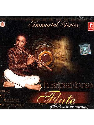 Flute Classical Instrumental (Immortal Series) (Audio CD): PT. Hariprasad Chourasia