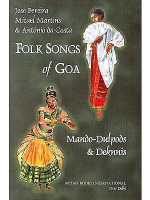 Folk Songs of Goa: Mando-Dulpods and Deknnis