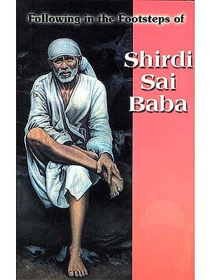 Following in the Footsteps of Shirdi Sai Baba