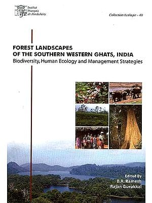 Forest Landscapes of the Southern Western Ghats, India Biodiversity, Human Ecology and Management Strategies with CD