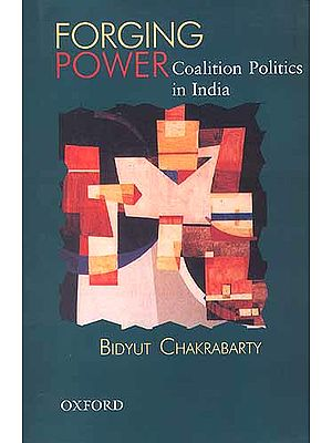 Forging Power: Coalition Politics in India