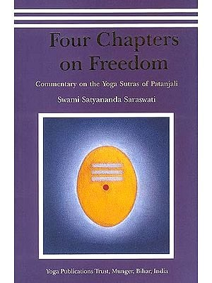 Four Chapters on Freedom: Commentary on the Yoga Sutras of Patanjali (Sanskrit text, transliteration, English translation and extensive commentary)