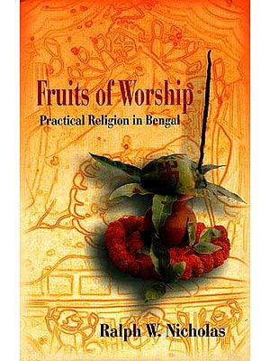 Fruits of Worship (Practical Religion in Bengal)
