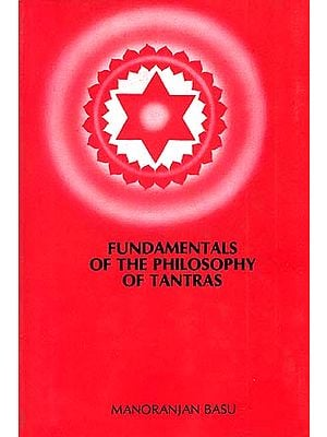 Fundamentals of the Philosophy of Tantras (An Old and Rare Book)