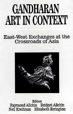 Gandharan Art in Context: East-West Exchanges at the Crossroads of Asia