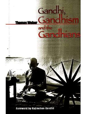 Gandhi Gandhism and the Gandhians