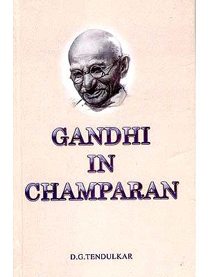 GANDHI IN CHAMPARAN