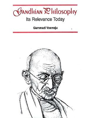 Gandhian Philosophy Its Relevance Today