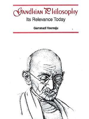Gandhian Philosophy Its Relevance Today